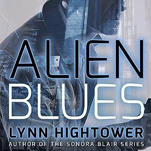 Alien Blues: Elaki Book 1 Hörbuch von Lynn Hightower Gesprochen von: William Dufris