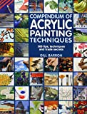 Compendium of Acrylic Painting Techniques: 300 Tips, Techniques and Trade Secrets