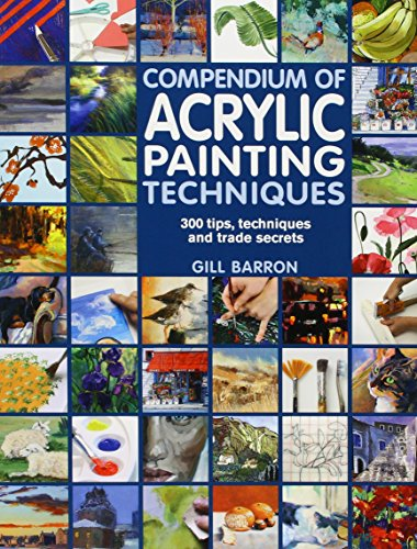 compendium-of-acrylic-painting-techniques-300-tips-techniques-and-trade-secrets