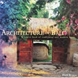 Architecture of Bali: A Source Book of Traditional and Modern Forms (Latitude 20 Books)