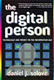 The Digital Person: Technology and Privacy in the Information Age