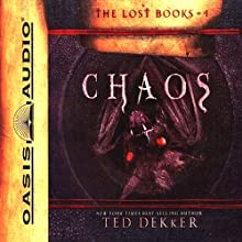 Chaos: The Lost Books Series #4 (       UNABRIDGED) by Ted Dekker Narrated by Adam Verner