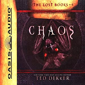 Chaos: The Lost Books Series #4 | [Ted Dekker]