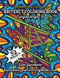 img - for Tangled Angles 4: A Kaleidoscopia Coloring Book: An Abstract Coloring Book (Volume 4) book / textbook / text book