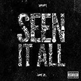 Seen It All [feat. JAY Z] [Explicit]