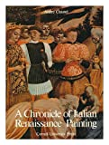 A Chronicle of Italian Renaissance Painting (0801415241) by Chastel, Andre
