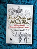 img - for Dust from an Alkali Flat: A Forest Ranger Remembers Central Nevada (A Bristlecone paperback) by Basil K. Crane (1984-04-01) book / textbook / text book