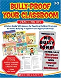 img - for Bully-Proof Your Classroom Teaching Kit: 6 Picture Books With Lessons for Teaching Children Strategies to Handle Bullying in Effective and Appropriate Ways book / textbook / text book