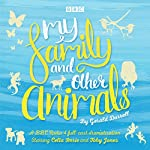 My Family and Other Animals: BBC Radio 4 Full-Cast Dramatization | Gerald Durrell