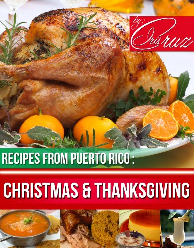 Christmas and Thanksgiving - Puertorican Recipes #4 (Recipes from Puerto Rico Step by Step) by Iris Cruz