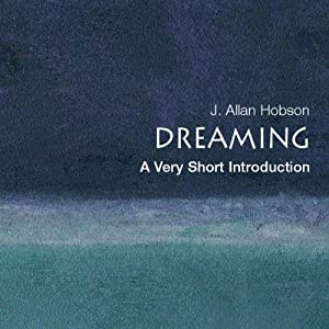 Dreaming: A Very Short Introduction | [J. Allan Hobson]