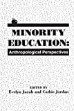 img - for Minority Education: Anthropological Perspectives (Communication and Information Science Series) by Jacob, Evelyn, Jordan, Cathie (1993) Paperback book / textbook / text book