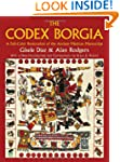 The Codex Borgia: A Full-Color Restor...