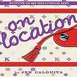 On Location: Secrets of My Hollywood Life | Jen Calonita