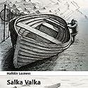 Salka Valka (       UNABRIDGED) by Halldór Laxness Narrated by Dan Schlosser