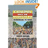 Catalonia since the Spanish Civil War: Reconstructing the Nation (Sussex Studies in Spanish History)
