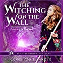 The Witching on the Wall: The Witchy Women of Coven Grove, Book 1 Audiobook by Constance Barker Narrated by Angel Clark