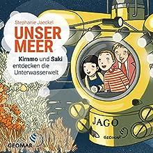 Unser Meer: Kimmo und Saki entdecken die Unterwasserwelt Hörbuch von Stephanie Jaeckel Gesprochen von: Frank Schätzing, Frank Arnold