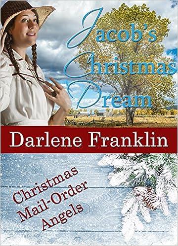 Jacob's Christmas Dream (Christian Historical Romantic Novella) (Christmas Mail Order Angels)