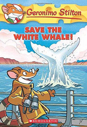 Geronimo Stilton # 45 Save the White Whale !