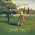 The Long Way Home: Family Tree, Book 2 (       UNABRIDGED) by Ann M. Martin Narrated by Kim Mai Guest