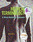 Medical Terminology: A Word-Building Approach (6th Edition)