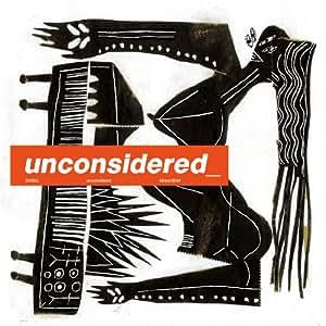 unconsidered_