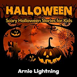 Kids Halloween Stories: 10 Halloween Stories for Kids (Ghost Stories for Kids): Scary Halloween Short Stories for Kids