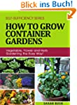 How to Grow Container Gardens: Vegeta...