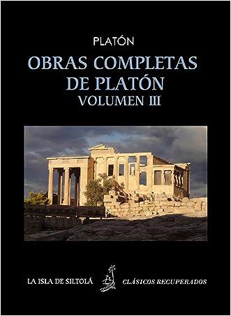 Obras completas de Platón vol. III (Siltolá, Clásicos Recuperados). Filebo. Teeteto. Eutidemo. (Spanish Edition)