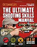 img - for The Ultimate Shooting Skills Manual: 212 Recreational Shooting Tips (Outdoor Life) book / textbook / text book