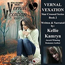 Vernal Vexation: Star Crossed Series, Book 2 (       UNABRIDGED) by Kellie Kamryn Narrated by Kellie Kamryn