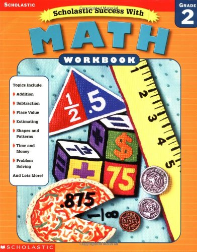 Scholastic Success With: Math Workbook: Grade 2 (Scholastic Success with Workbooks: Math)