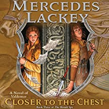 Closer to the Chest: The Herald Spy, Book Three Audiobook by Mercedes Lackey Narrated by Nick Podehl