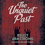 The Unquiet Past: Secrets | Kelley Armstrong