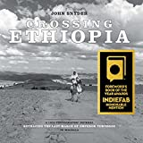 Crossing Ethiopia: A 1972 photographic journal retracing the last march of Emperor Tewodros to Magdala (0983062285) by Snyder, John