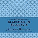 A Case of Blackmail in Belgravia: A Freddy Pilkington-Soames Adventure, Book 1 Hörbuch von Clara Benson Gesprochen von: Gethyn Edwards