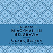 A Case of Blackmail in Belgravia: A Freddy Pilkington-Soames Adventure, Book 1 Audiobook by Clara Benson Narrated by Gethyn Edwards