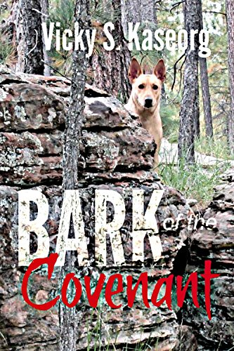 Book: The Bark of the Covenant (Whippoorwill Chronicles Book 1) by Vicky S Kaseorg