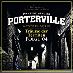 Träume der Termiten (Porterville 4)   John Beckmann,Ivar Leon Menger