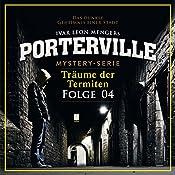 Träume der Termiten (Porterville 4) | John Beckmann, Ivar Leon Menger