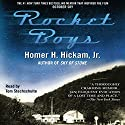 Rocket Boys: The Coalwood Series, Book 1 (       UNABRIDGED) by Homer Hickam, Tom Stechschulte