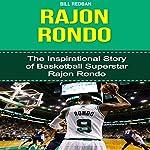 Rajon Rondo: The Inspirational Story of Basketball Superstar Rajon Rondo | Bill Redban