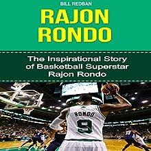 Rajon Rondo: The Inspirational Story of Basketball Superstar Rajon Rondo (       UNABRIDGED) by Bill Redban Narrated by Michael Pauley