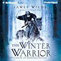 The Winter Warrior: A Novel of Medieval England (       UNABRIDGED) by James Wilde Narrated by Simon Vance