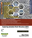 Exploring Autodesk Revit Structure 2016, 6th Edition (English Edition)