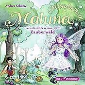Geschichten aus dem Zauberwald (Maluna Mondschein 2) | Andrea Schütze