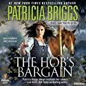 The Hob's Bargain (       UNABRIDGED) by Patricia Briggs Narrated by Jennifer James Bradshaw
