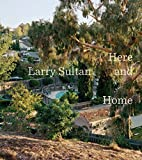 img - for Larry Sultan: Here and Home book / textbook / text book