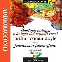 Sherlock Holmes e la Lega dei capelli rossi Audiobook by Sir Arthur Conan Doyle Narrated by Francesco Pannofino